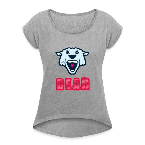 its a bear - Women's Roll Cuff T-Shirt