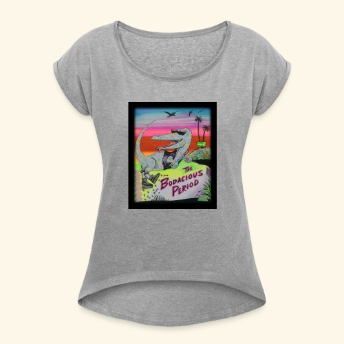 That's our Dino - Women's Roll Cuff T-Shirt