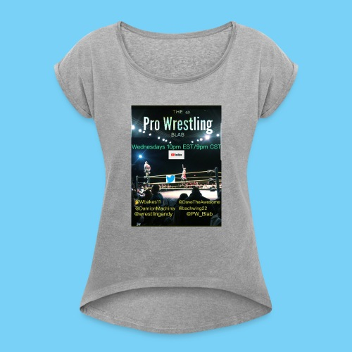 PW_Blab Show grapic - Women's Roll Cuff T-Shirt