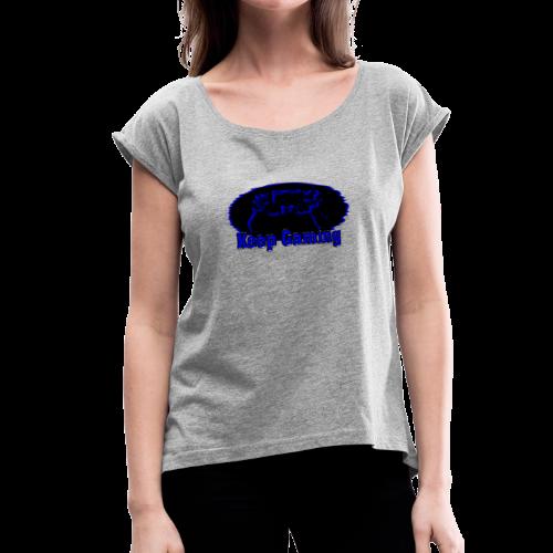 keep gaming 1 - Women's Roll Cuff T-Shirt
