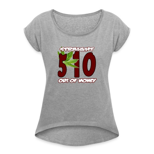 510 Area Code - Women's Roll Cuff T-Shirt