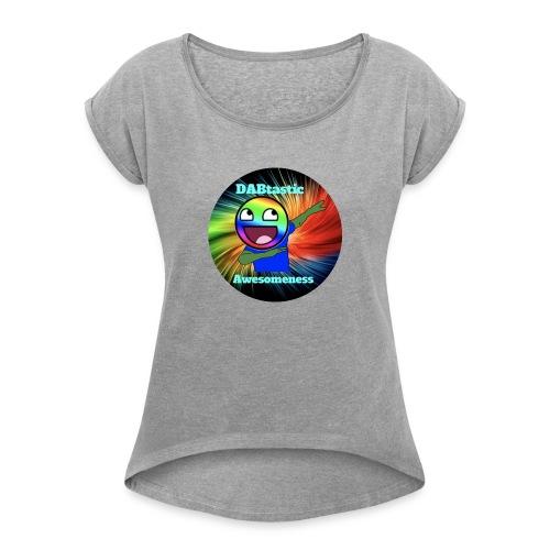 DABtastic Awesomeness Logo - Women's Roll Cuff T-Shirt