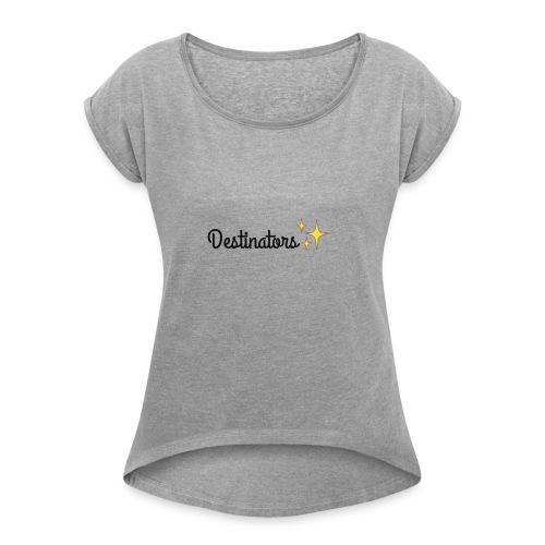 My fans - Women's Roll Cuff T-Shirt