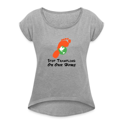 Mean good for the earth - Women's Roll Cuff T-Shirt