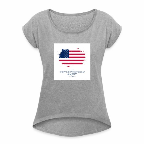 Independence Day IMG 0433 - Women's Roll Cuff T-Shirt