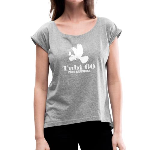 Tubi 60 white - Women's Roll Cuff T-Shirt