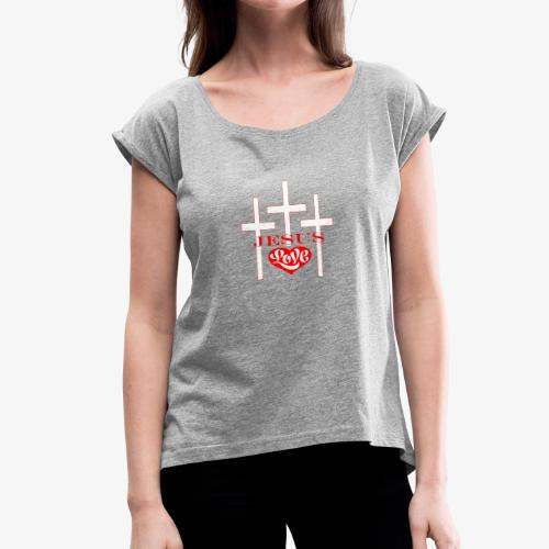 Jesus Love png - Women's Roll Cuff T-Shirt
