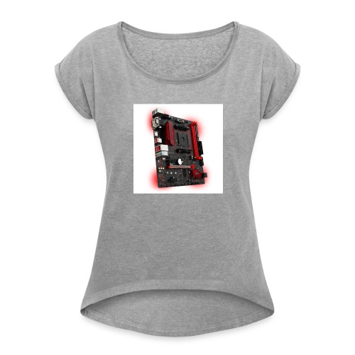 msi a320m gaming pro motherboard 1325926 - Women's Roll Cuff T-Shirt