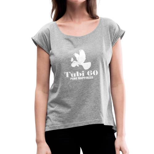 Tubi 60 white - Women's Roll Cuff T-Shirt