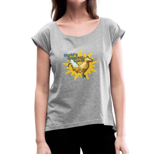 World's Greatest Cock Shirt - Women's Roll Cuff T-Shirt