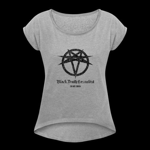 Black Death Cannabis - Logo - Women's Roll Cuff T-Shirt