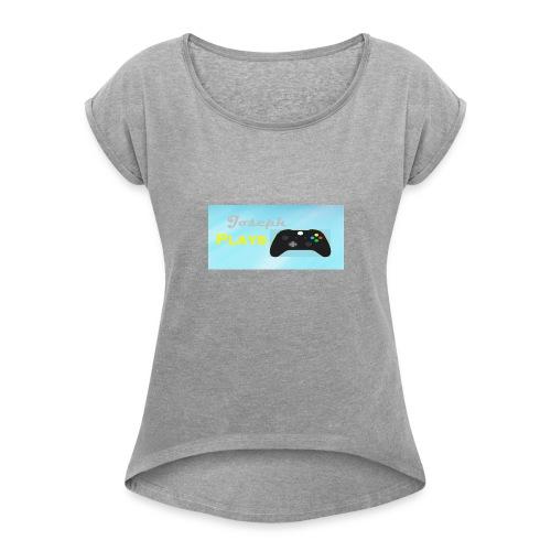 joseph play logo - Women's Roll Cuff T-Shirt