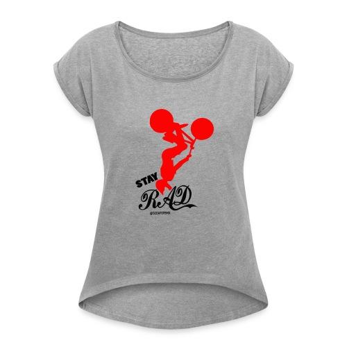 Stay Rad Black - Women's Roll Cuff T-Shirt