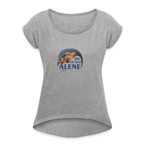 Du er ikke alene (Skam) - Women's Roll Cuff T-Shirt