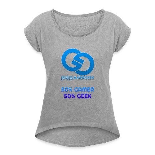 GamerGeeks Logo And Slogan - Women's Roll Cuff T-Shirt