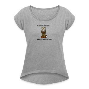 Give a Hoot - Women's Roll Cuff T-Shirt