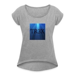 Tr3x Logo Merchendise - Women's Roll Cuff T-Shirt
