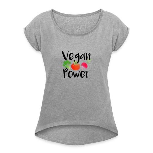 Vegan Power Baby Gift - Women's Roll Cuff T-Shirt