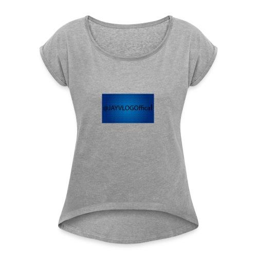 JAYVLOGOffical - Women's Roll Cuff T-Shirt