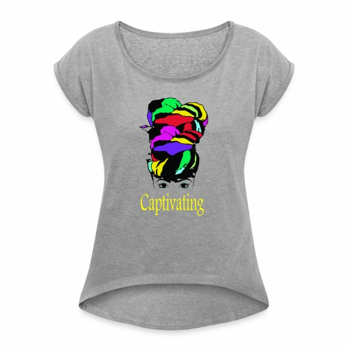 Captivating - Women's Roll Cuff T-Shirt