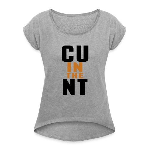 CU in the NT - Women's Roll Cuff T-Shirt