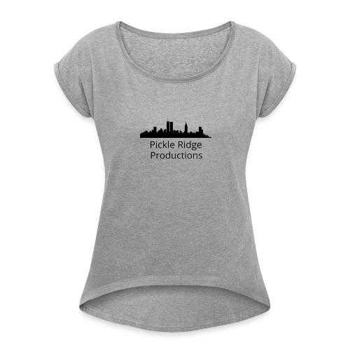 Pickle Ridge Productions - Women's Roll Cuff T-Shirt