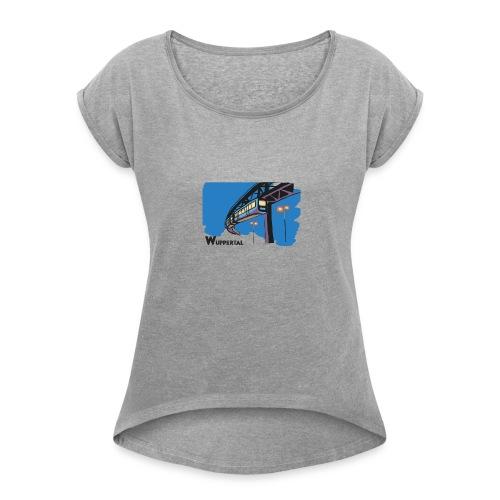 Schwebebahn,Wuppertal - Women's Roll Cuff T-Shirt
