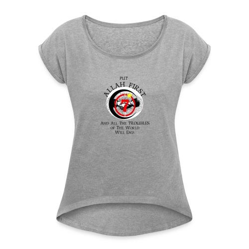 Put Allah First Phone Cases - Women's Roll Cuff T-Shirt