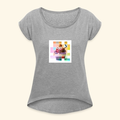 So Sweet - Women's Roll Cuff T-Shirt