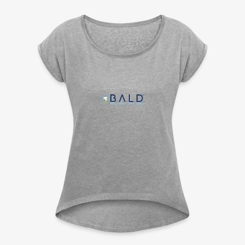 B.A.L.D. Beauty Always Looks Different - Women's Roll Cuff T-Shirt