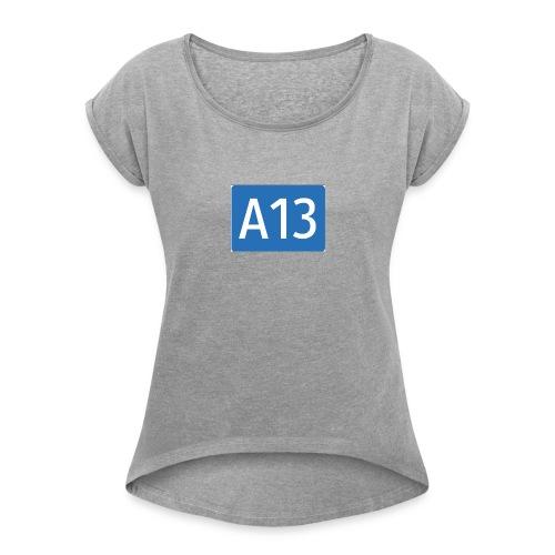 I love having merch - Women's Roll Cuff T-Shirt
