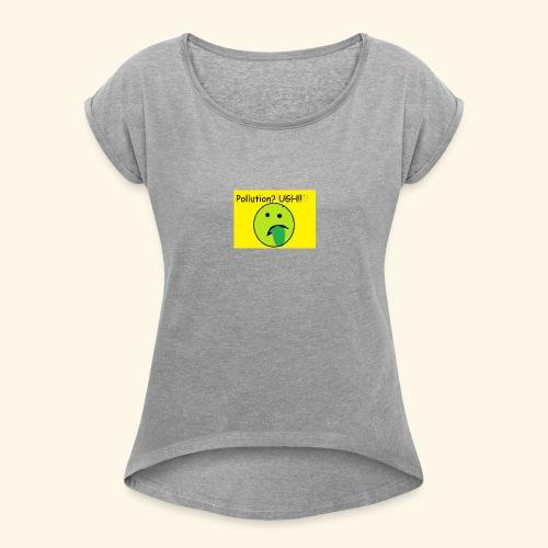 Pollution - Women's Roll Cuff T-Shirt