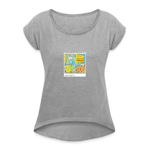 thing I would eat - Women's Roll Cuff T-Shirt