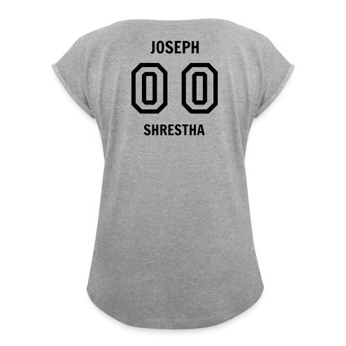 Joesph Shrestha's Jersey - Women's Roll Cuff T-Shirt
