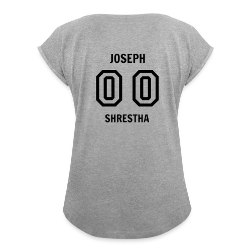 Joesph Shrestha's Jersey - Women's Roll Cuff T-Shirt