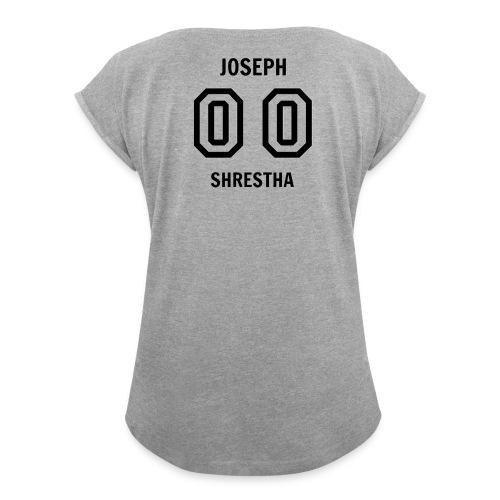 Joseph Shrestha's Jersey - Women's Roll Cuff T-Shirt