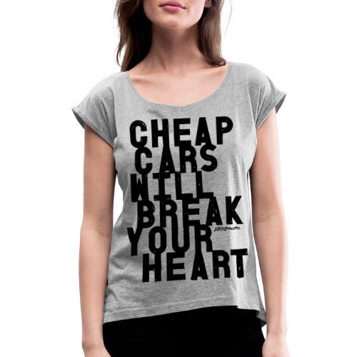Cheap car - Women's Roll Cuff T-Shirt