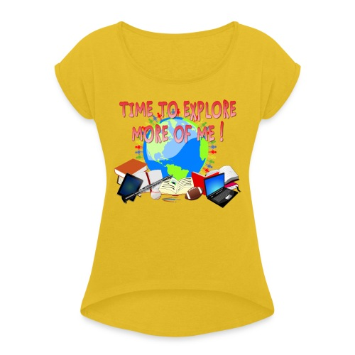 Time to Explore More of Me ! BACK TO SCHOOL - Women's Roll Cuff T-Shirt