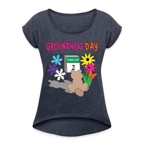 Groundhog Day Dilemma - Women's Roll Cuff T-Shirt