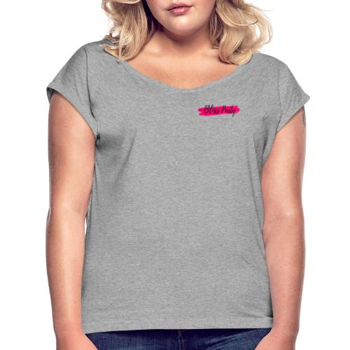 I Love the Bliss Party! - Women's Roll Cuff T-Shirt