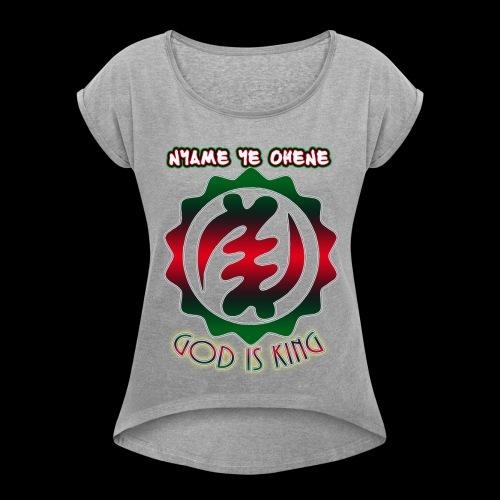 God is King Adinkra - Women's Roll Cuff T-Shirt