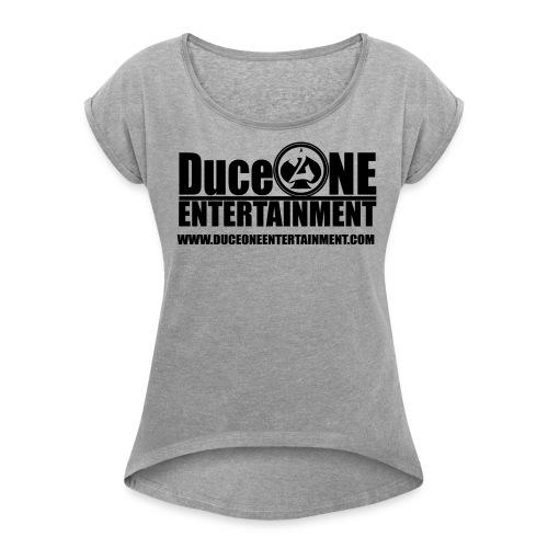 Duceoneentertainment logo - Women's Roll Cuff T-Shirt