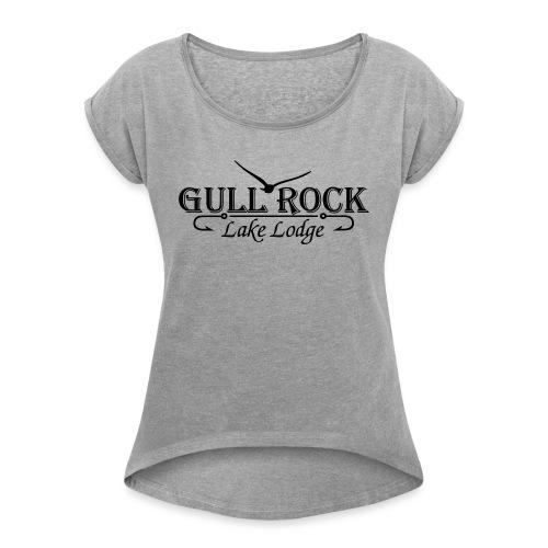Gullrock Lake Lodge - Women's Roll Cuff T-Shirt