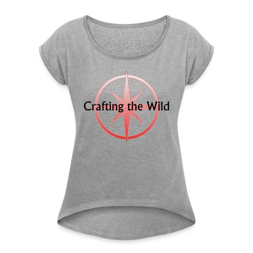 Crafting The Wild - Women's Roll Cuff T-Shirt