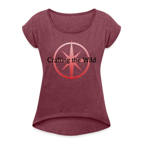 Crafting The Wild - Women's Roll Cuff T-Shirt