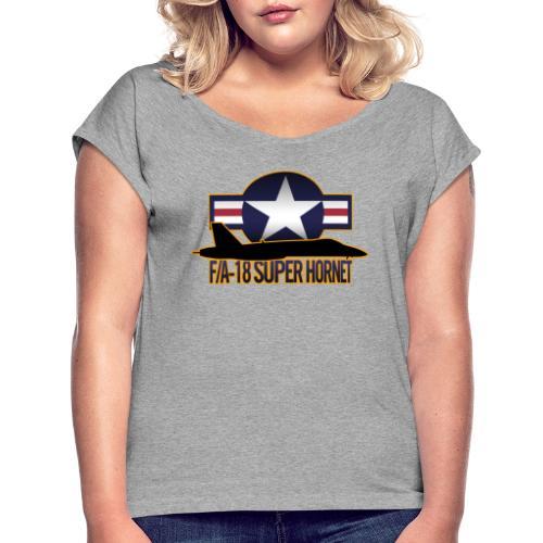 F/A-18 Super Hornet - Women's Roll Cuff T-Shirt