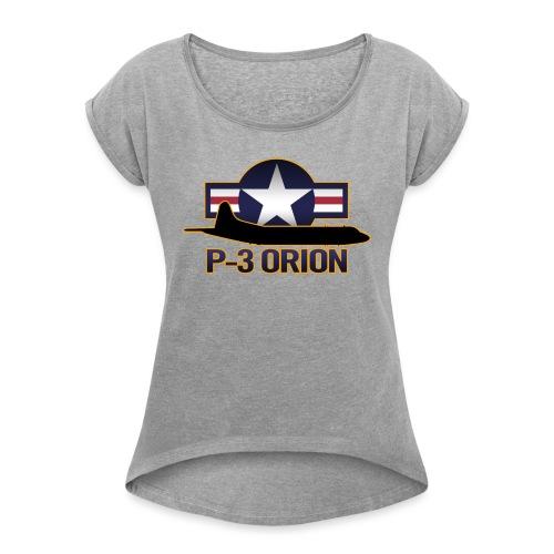 P-3 Orion - Women's Roll Cuff T-Shirt