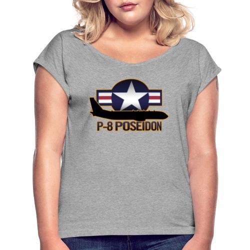 P-8 Poseidon - Women's Roll Cuff T-Shirt