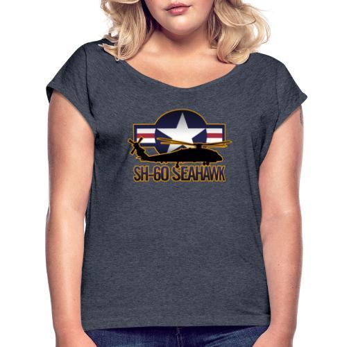SH 60 sil jeffhobrath MUG - Women's Roll Cuff T-Shirt