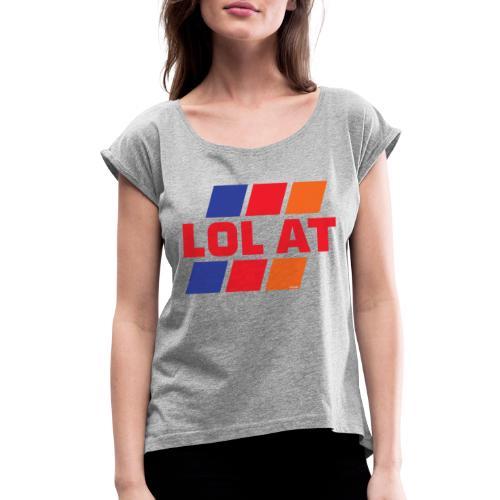 LOL AT Retro Stripes - Women's Roll Cuff T-Shirt